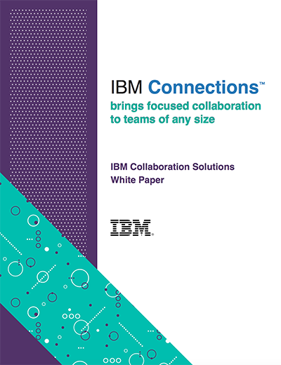 ibm connections brings focused collaboration to teams of any size