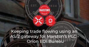 Keeping trade flowing using an AS/2 gateway for Marston's PLC - Orion EDI Bureau